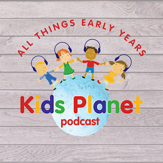 All Things Early Years - Kids Planet Podcasts